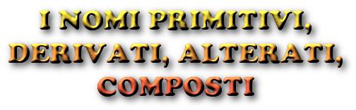 Esercizi Di Italiano On Line I Nomi Primitivi Derivati Alterati